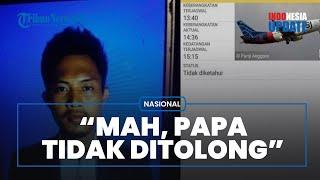 Rion Yogatama Belum Ditemukan, sang Anak Mimpi Lihat Ayah Jatuh dari Pesawat: Papa Tidak Ditolong