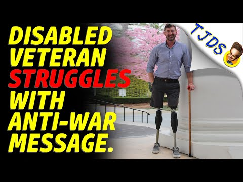 Disabled Veteran Struggles With Anti-War Message.