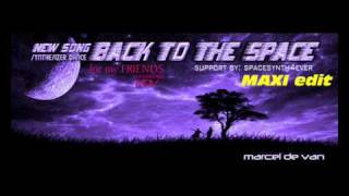 MarcelDeVan - BACK to the SPACE (MAXI edit)