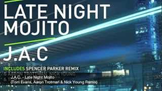 J.A.C. - Late Night Mojito (Tom Evans Remix)