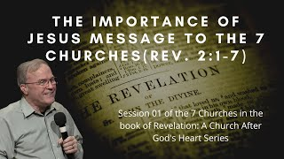 Mike Bickle | 7 Churches in Rev 2-3: A Church after God's Heart | Pt 1