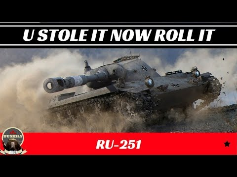 Ru251 Stole it so Roll it World of Tanks Blitz