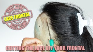 Lace Frontal Bootcamp: HOW TO CUT THE LACE OFF A FRONTAL WIG