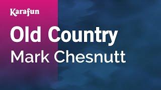 Karaoke Old Country - Mark Chesnutt *