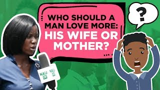 Who should a man love more: his wife or mother?