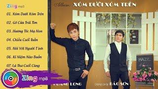 Hoàng Long Ft. Bảo Sơn - Xóm Dưới Xóm Trên (Album)