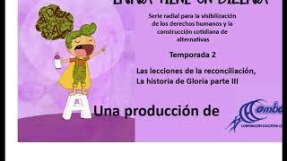 Las lecciones de la reconciliación, historia de Gloria III