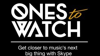Ones to Watch - Get closer to music's next big thing with Skype! ​​​ | House of Blues