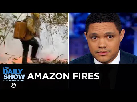 Fires Ravage the Amazon  The Daily Show
