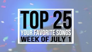 Top 25 • Your Favorite Songs • July 1, 2017 | YMDW-Charts
