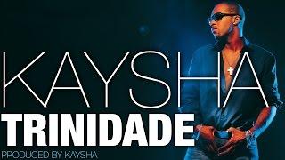 Kaysha   Trinidade [Official Audio]