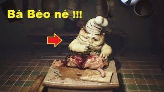 Little Nightmares #2 - Đột nhập lò bánh bao thịt người của Bà Béo =))