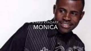 Kyaku Kyadaff - Monica