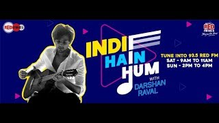 Indie Hain Hum with Darshan Raval