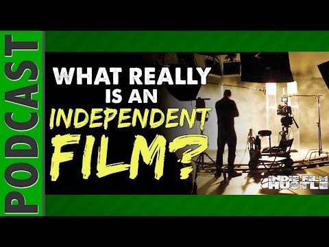What Really is an Independent Film? - IFH 066