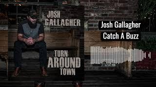 Josh Gallagher Catch A Buzz