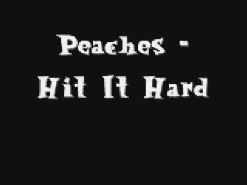 Hit It Hard - Peaches