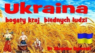 Ukraina, bogaty kraj biednych ludzi