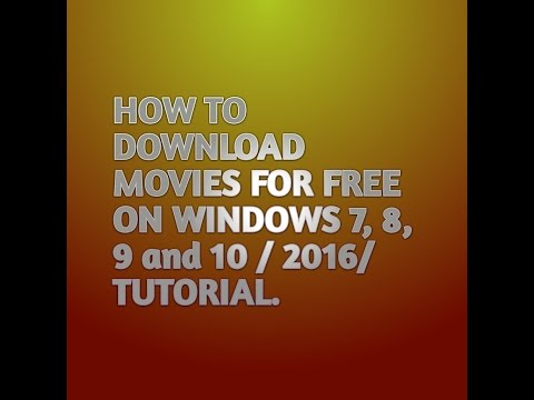 HOW TO DOWNLOAD MOVIES FOR FREE ON WINDOWS 7, 8, 9 AND 10 / 2016 / TUTORIAL