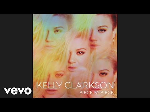 Kelly Clarkson - Piece By Piece (Audio)
