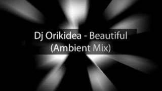 Dj Orkidea - Beautiful  (Ambient Mix)
