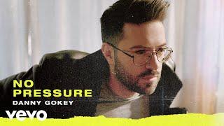 Danny Gokey   No Pressure (Audio)