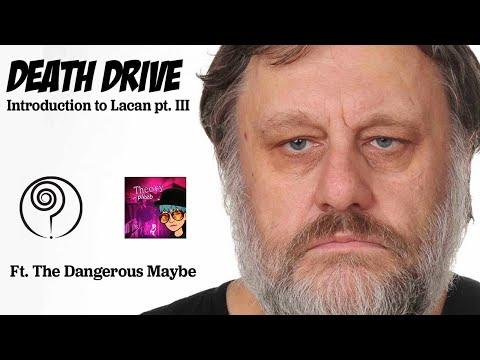 DEATH DRIVE: Jacques Lacan, Slavoj Zizek, and Todd McGowan