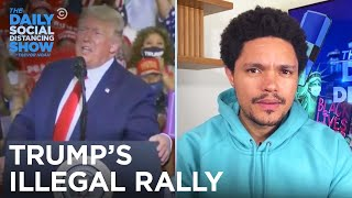 Trump's Illegal Indoor Rally & A COVID-positive College Party | The Daily Social Distancing Show