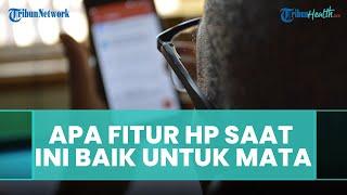 Fitur Dark Mode dan Reading Mode di Handphone Berdampak Baik untuk Kesehatan Mata, Ini Faktanya