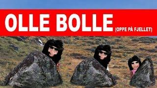 Olle Bolle (Oppe på fjellet) - med animasjon