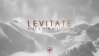 Atef & MTB Willford - Levitate [Summer Sounds Release]