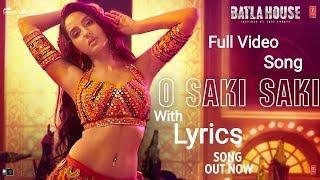 O SAKI SAKI Lyrics Full Video Song Batla House - YouTube