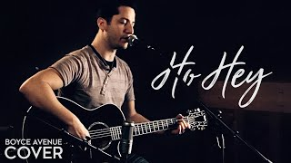 Ho Hey   The Lumineers (Boyce Avenue Acoustic Cover) On Spotify & Apple