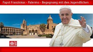 Papst Franziskus - Palermo – Treffen mit Jugendliche