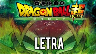 DRAGON BALL SUPER BROLY RAP || LETRA || PORTA