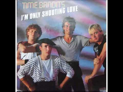 Time Bandits - I'm Only Shooting Love Mp3