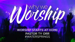 Worship Starts At Home