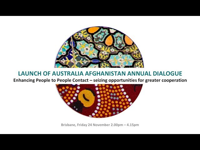 Part 2 - Launch of Australia Afghanistan Annual Dialogue