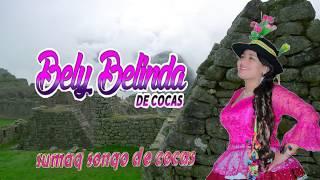 BELY BELINDA DE COCAS PRIMICIA 2018 TEMA: SOLTERA VIDA