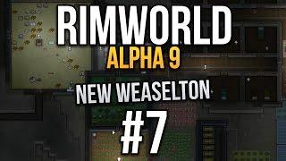 Let's Play RimWorld - Part 7 - Strip, Bury, Repeat ★ RimWorld Gameplay (Alpha 9)