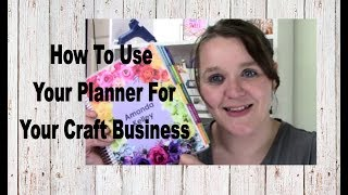 How To Use Your Planner For Your Craft Business