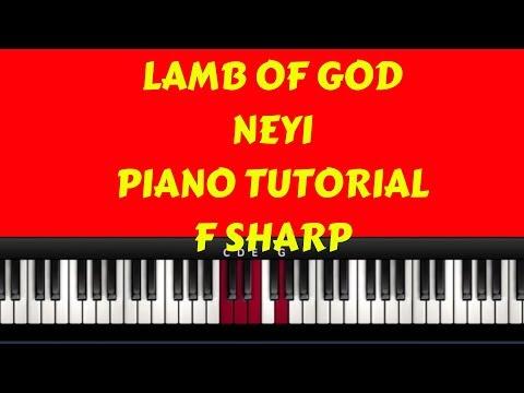 Neyi - Lamb Of God( PIANO TUTORIAL)