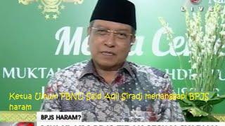 Tanggapan Ketua Umum PBNU Said Aqil Siradj Mengenai Fatwa MUI Tentang BPJS Haram