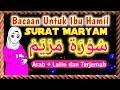 Surat Maryam Arab Latin dan Terjemah