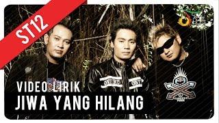 Download lagu St12 Jiwa Yang Hilang Mp3