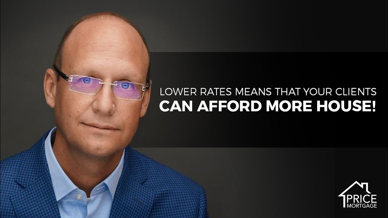 Lower Rates Means More House For Your Buyers!