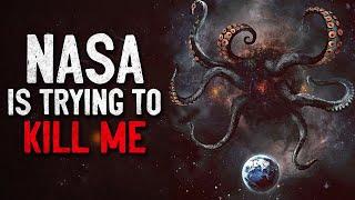 """""""NASA Is Trying To Kill Me"""" Creepypasta"""