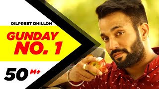 Gunday No. 1 | Dilpreet Dhillon | Latest Punjabi Songs 2014 | Speed Records