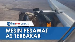 Video Detik-detik Pesawat Maskapai AS Kebakaran saat Penerbangan, Mesin Bagian Sayap Kanan Meledak