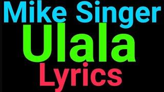 Mike Singer Feat.Eunique | Ulala | Lyrics